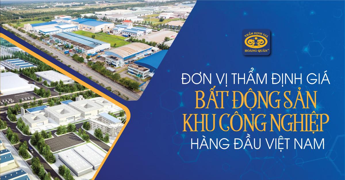 Đơn vị Thẩm định giá Bất động sản khu công nghiệp hàng đầu Việt Nam