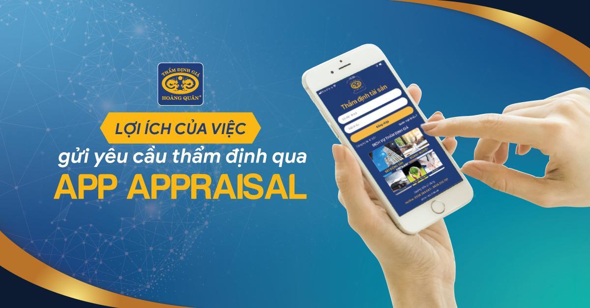 Lợi ích của việc sử dụng App Appraisal Online để gửi yêu cầu thẩm định