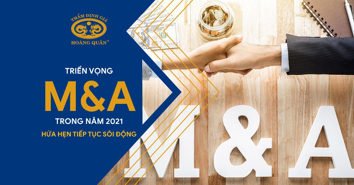 Triển vọng M&A toàn cầu trong năm 2021 hứa hẹn tiếp tục sôi động