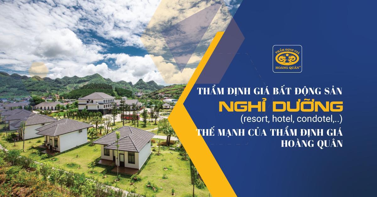 Thẩm định giá bất động sản nghỉ dưỡng; resort, hotel, condotel,..- THẾ MẠNH CỦA THẨM ĐỊNH GIÁ HOÀNG QUÂN