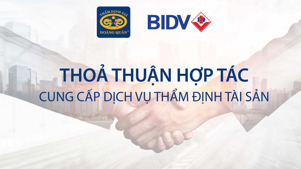 Ngân hàng BIDV tin tưởng chọn Thẩm Định Giá Hoàng Quân Cung Cấp Dịch Vụ Thẩm Định Giá