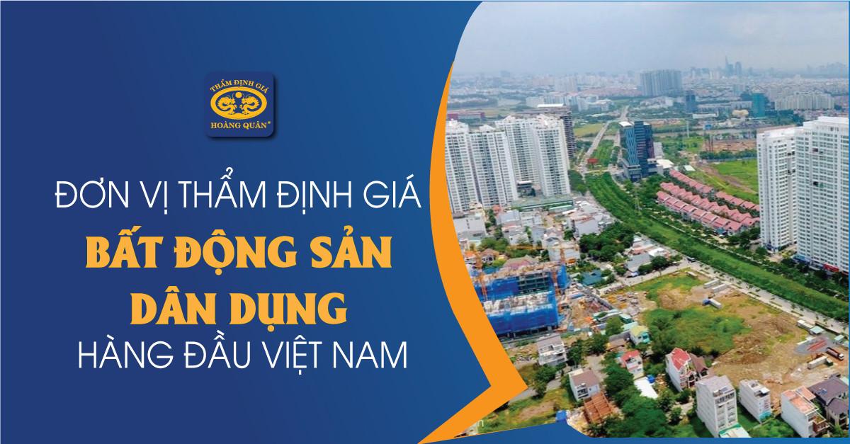 Đơn vị Thẩm định giá Bất động sản dân dụng hàng đầu Việt Nam